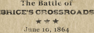 The Battle of Brice's CrossRoads June 10, 1864